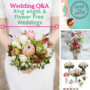 006: Wedding Q&A- Ring angst & Flower Free Wedings