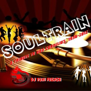 Soultrain - A Tribute To Don Cornelius  (1936 - 2012)  dj toni french