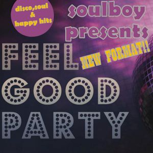 SOULBOY'S FEEL GOOD PARTY NEW FORMAT (preview)