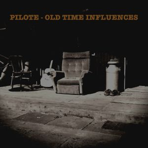 Pilote - Old Time Influences