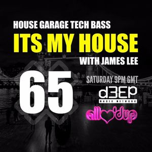James Lee - ITS MY HOUSE 30.01.16