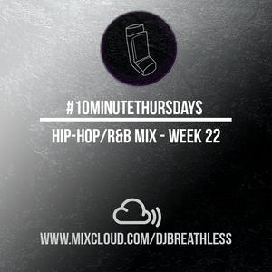 #10MinuteThursdays - Hip-Hop/R&B Mix (Week 22)
