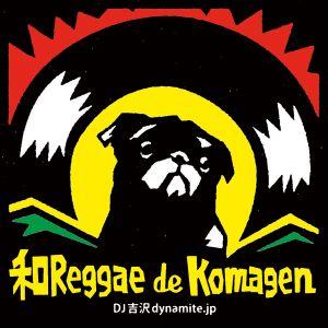 """""""和Reggaede Komagen"""" -Japanese Lovers Rock Reggae Mix-"""