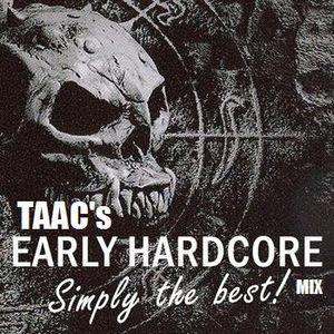 Taac's Early Hardcore Mix