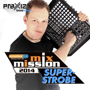 SUPERSTROBE @ Sunshine Live Mix Mission 2014