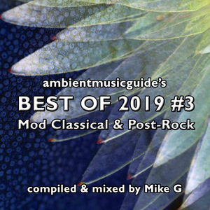 Best Of 2019 Mix #3: Mod Classical & Post-Rock