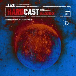 VA - DTN HARDCAST 015: BLACK ROCK - Hardcore Planet 2012-2020 Mix 2 (2020)