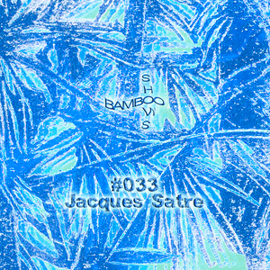 BS033 - Jacques Satre (Worst Records) - 15.08.19