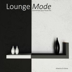 Lounge Mode - Downtempo Jazzy House Mix (2016)