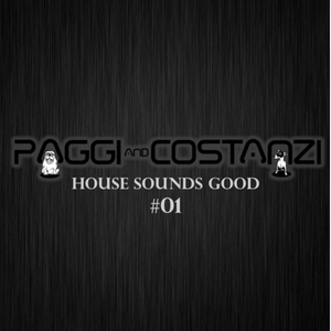 House Sounds Good #1 Radio Show by PAGGI & COSTANZI