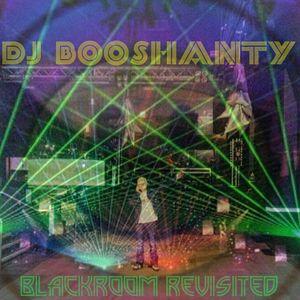 DJ BOOSHANTY. BLACKROOM REVISITED. MIX