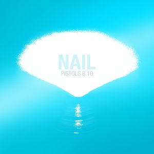 Nail - Pistols (08.2010)
