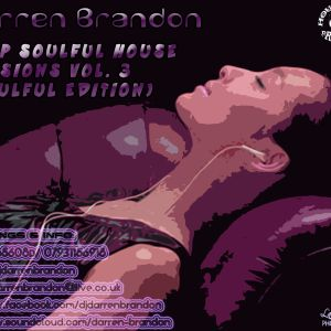 Deep Soulful House Sessions Vol 3 (Soulful Edition)