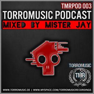 TMR Podcast 003 mixed by Mister Jay