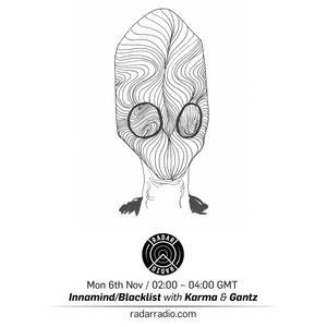 Innamind/Blacklist w/ Karma & Gantz - 6th November 2017