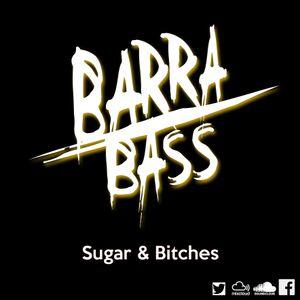 Barra/Bass - Sugar & Bitches
