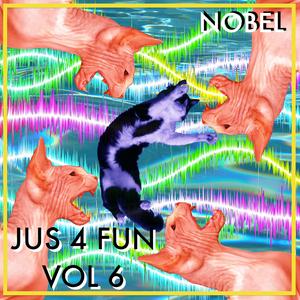 NOBEL - JUS 4 FUN Vol 6