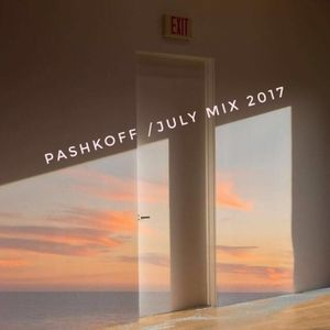 PASHKOFF - JULY MIX 2017