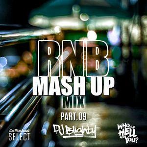 R&B Mash Up Part.09 // R&B, Hip Hop & U.K. // Instagram: djblighty