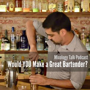 36 - Would YOU Make a Great Bartender?