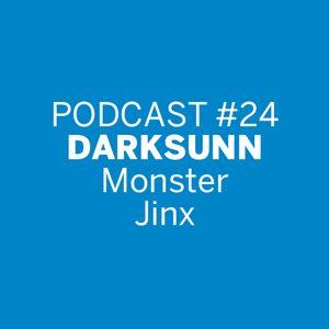 Podcast #24 | Darksunn - Monster Jinx