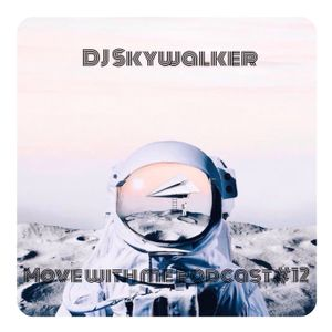 DJ Skywalker -Move with me podcast#12