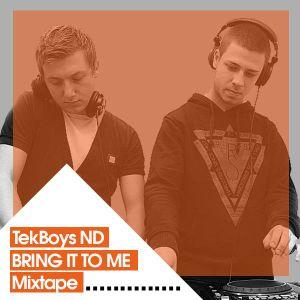 TekBoys ND - Bring it to me (mixtape)