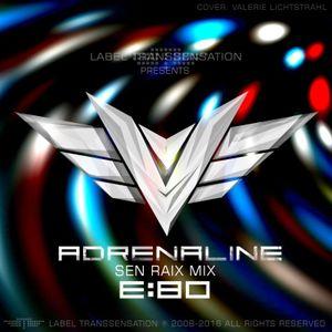 Transsensation - Adrenaline - Episode 080 - Sen Raix mix