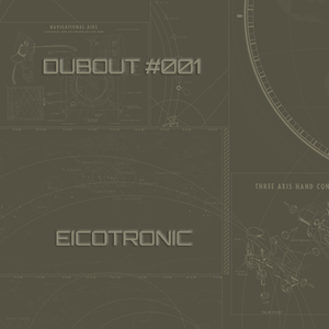 Dubout #001 Mixed By Eicotronic