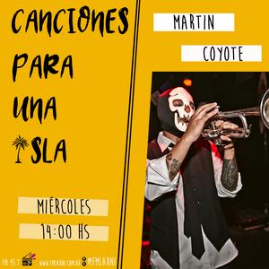 Canciones Para Una Isla - Martin Coyote (1ra Parte)