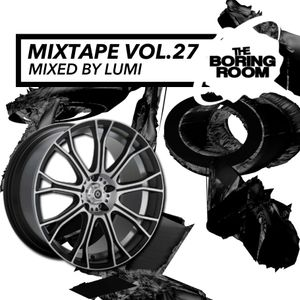 theBoringRoom Mixtape Vol.27 (Mixed By Lumi)