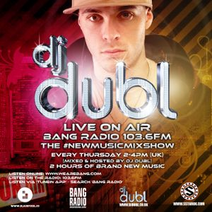 DJ DUBL Presents 'The New Music Mixshow' (13.12.12)