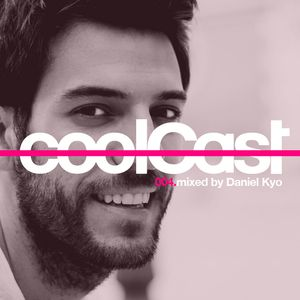 coolCast004 (mixed by Daniel Kyo)