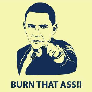 Burn that ass!!