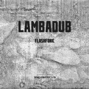 Flashfonic – Lambadub