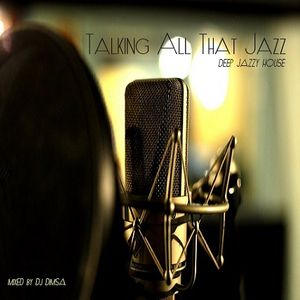 Talking All That Jazz - Deep Jazzy House Mix (2015)