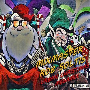 The #1 Hottest Hip Hop Christmas Megamix - Mixmaster Rob Soltis