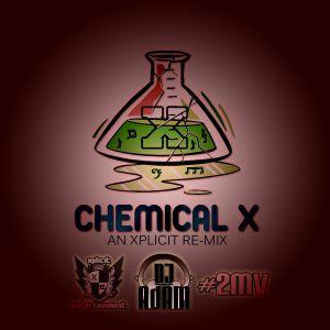 Xplicit ENT Presents Chemical X!! An Xplicit Re-Mix