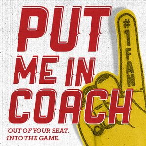 Put Me In Coach / Part 2 / Sept. 13 & 14