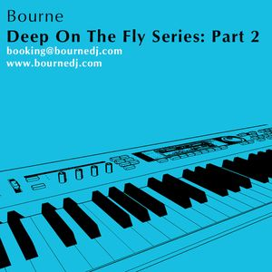 Bourne - Deep On The Fly Series: Part 2 (Live show demo set)