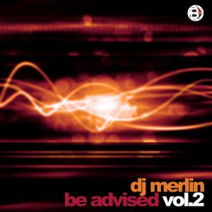 Dj Merlin - Be Advised Vol. 2