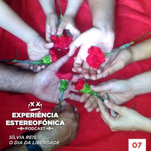 Experiência Estereofónica Podcast 7 - O Dia da Liberdade