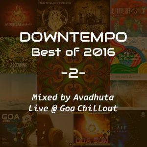 Downtempo: Best of 2016, Vol.2 (Live @ Goa Chillout)