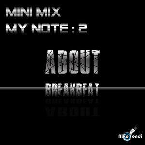 Niko Fendi - Mini Mix | My Note : 2 (About Breakbeat)