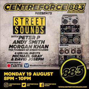 The Streetsounds Show With Morgan Khan Peter P Andy Smith Plus Guests Each Week-88.3 Centreforce DAB