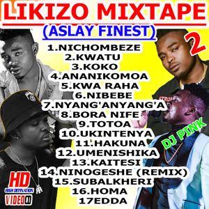 Dj Pink The Baddest - Likizo Mixtape (Aslay Finest) Vol.2