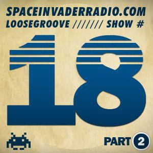 Loosegroove on SpaceInvaderRadio #18 pt 2