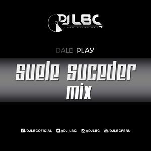 SUELE SUCEDER MIX - DJ LBC (2015)