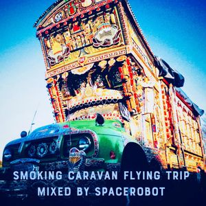 Smoking Carvan Fying Trip (exclusive) mixed by spacerobot