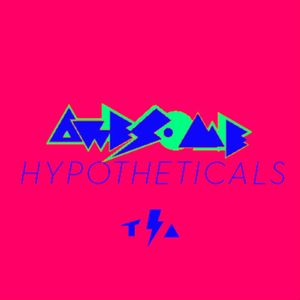 Awesome Hypothetical's: Hyper Fiction Edition (with DJ Danny White)